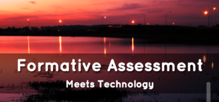 Formative Assessment Meets Technology